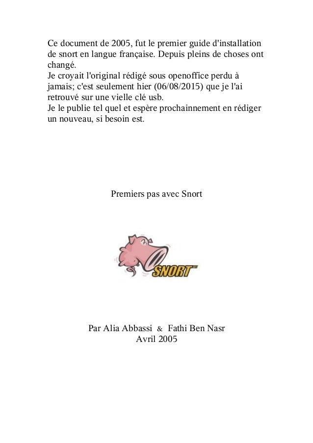 Ce document de 2005, fut le premier guide d'installation de snort en langue française. Depuis pleins de choses ont changé....