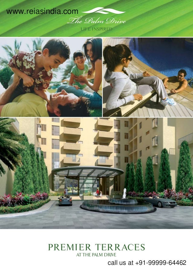 LIFE INSPIRED  www.reiasindia.com  PREMIER TERRACES  at the palm drive  call us at +91-99999-64462