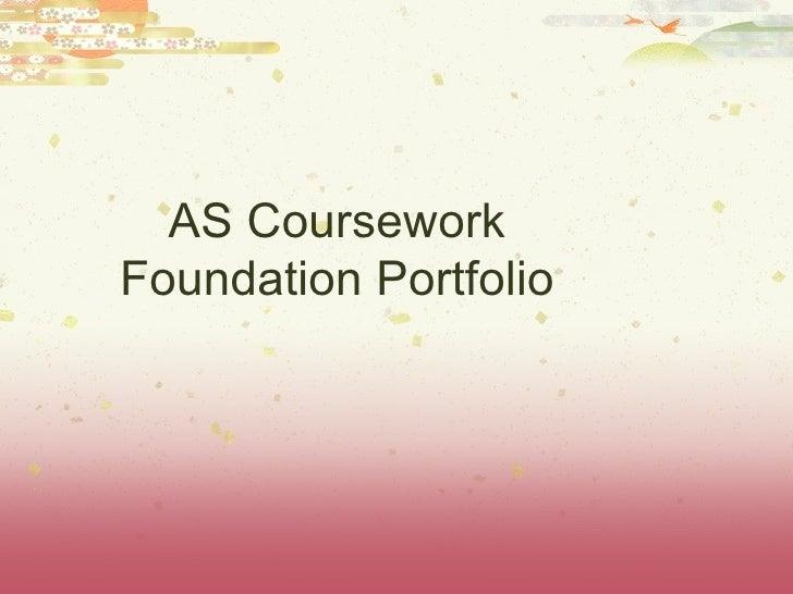 AS Coursework Foundation Portfolio