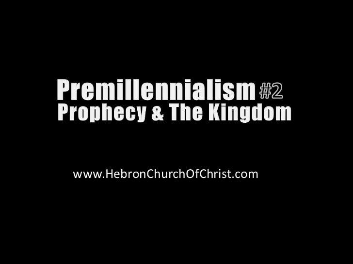 Premillennialism 02:Prophecies Kingdom 1