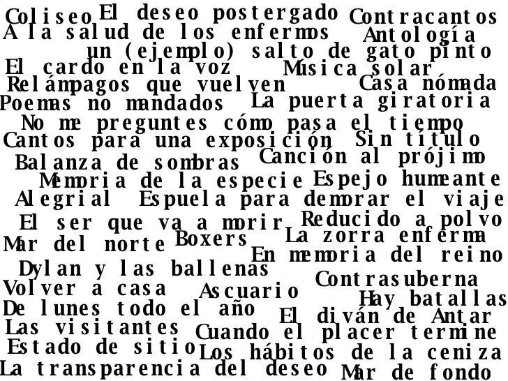 Memoria de la especie  Espejo humeante   No me preguntes cómo pasa el tiempo  Contracantos  Estado de sitio   Ascuario  Vo...