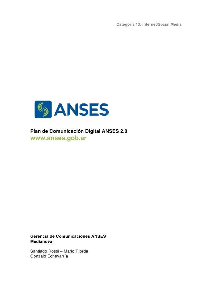 Categoría 13: Internet/Social MediaPlan de Comunicación Digital ANSES 2.0www.anses.gob.arGerencia de Comunicaciones ANSESM...
