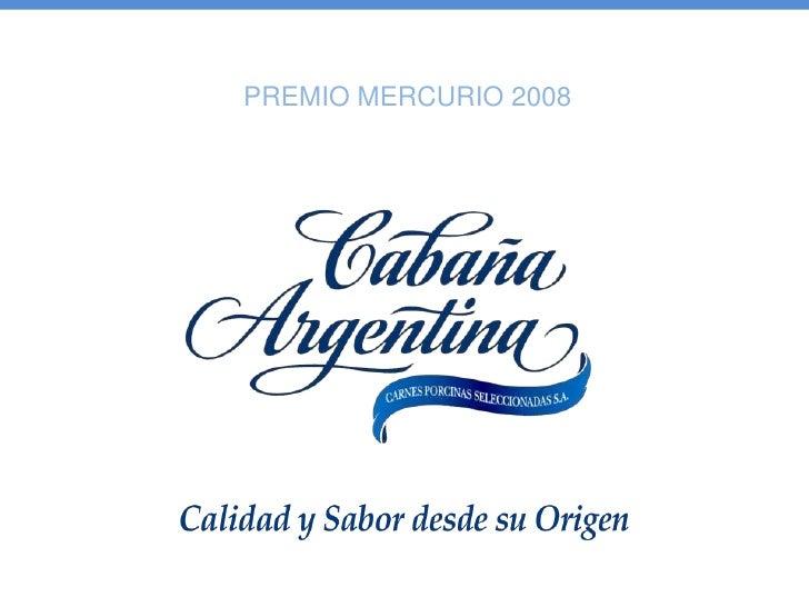 Premio Mercurio 08   CabañA Argentina