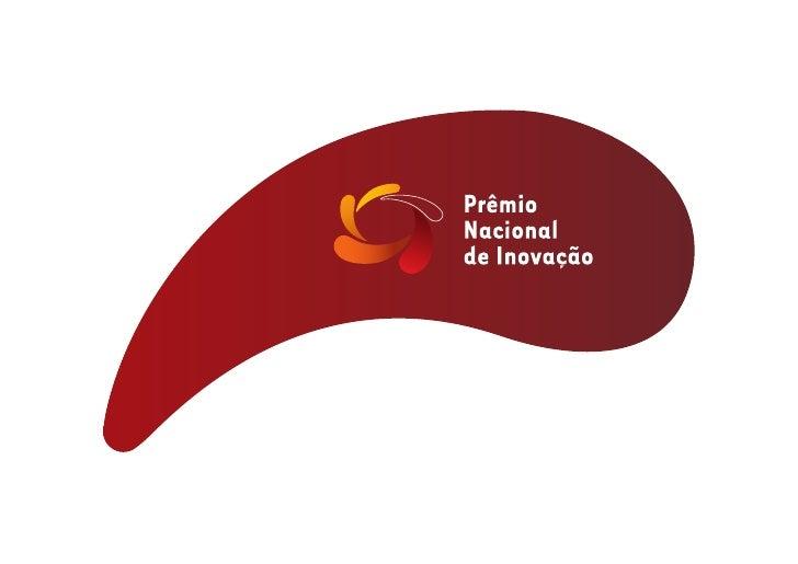 AS EMPRESAS BRASILEIRAS QUE INOVAMMERECEM UM PRÊMIO.O Prêmio Nacional de Inovação, uma iniciativa da MobilizaçãoEmpresaria...