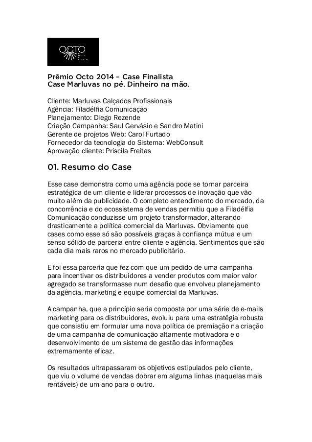 Prêmio Octo 2014 – Case Finalista Case Marluvas no pé. Dinheiro na mão. Cliente: Marluvas Calçados Profissionais Ag...