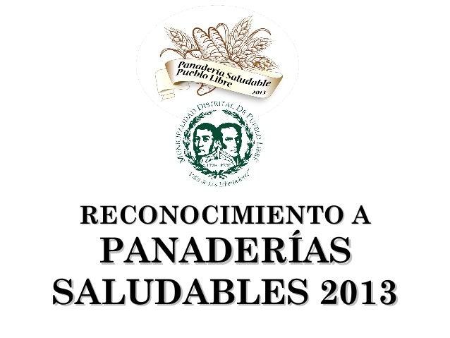 RECONOCIMIENTO A  PANADERÍASSALUDABLES 2013