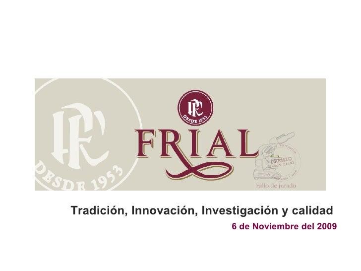 Tradición, Innovación, Investigación y calidad 6 de Noviembre del 2009