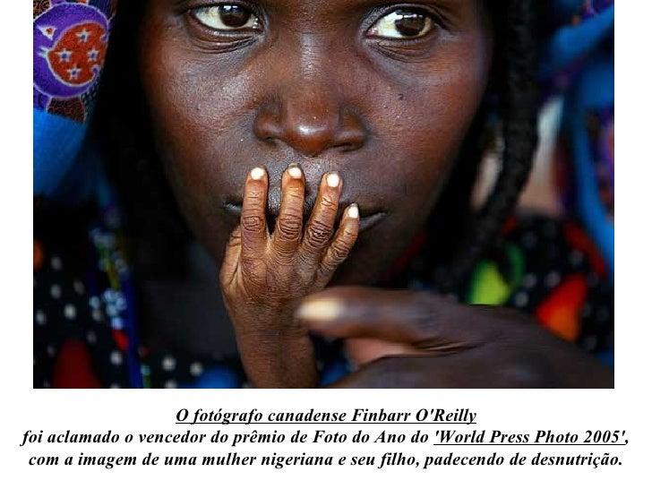 O fotógrafo canadense Finbarr O'Reilly foi aclamado o vencedor do prêmio de Foto do Ano do  'World Press Photo 2005' , com...