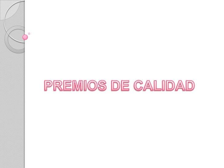 PREMIOS DE CALIDAD<br />