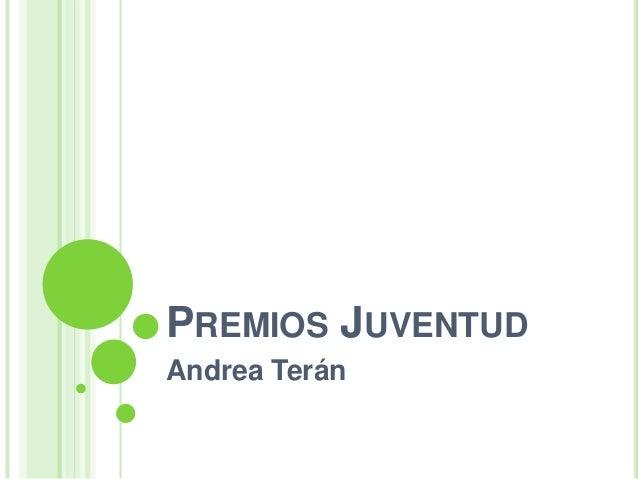 PREMIOS JUVENTUD Andrea Terán