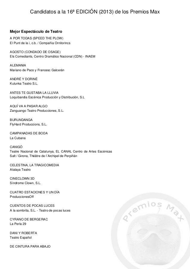 Candidatos a la 16ª EDICIÓN (2013) de los Premios MaxMejor Espectáculo de TeatroA POR TODAS (SPEED THE PLOW)El Punt de la ...