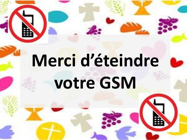 Merci d'éteindre votre GSM