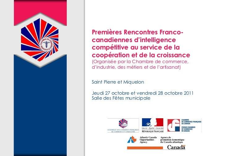 Premières Rencontres Franco-canadiennes d'intelligencecompétitive au service de lacoopération et de la croissance(Organisé...