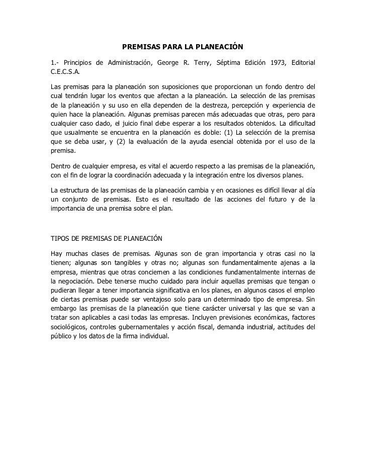 PREMISAS PARA LA PLANEACIÓN1.- Principios de Administración, George R. Terry, Séptima Edición 1973, EditorialC.E.C.S.A.Las...