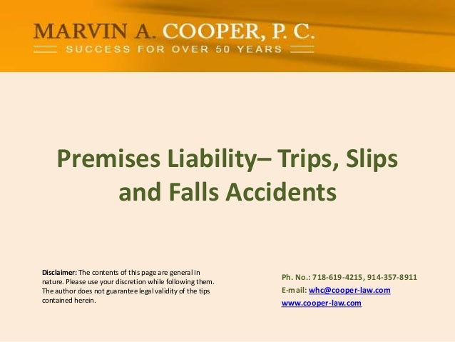 Premises liability– trips, slips and falls accidents
