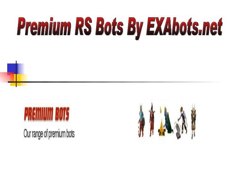 Premium bots