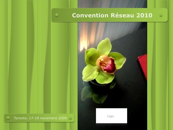 Convention Réseau 2010<br />Logo<br />Toronto. 17-19 novembre 2009<br />