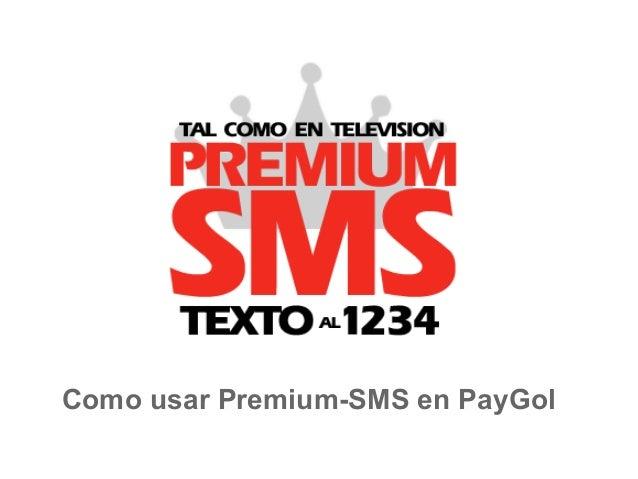 Como usar Premium-SMS en PayGol