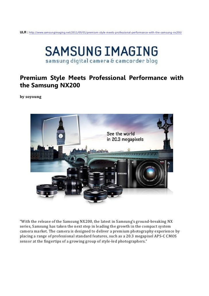 ULR : http://www.samsungimaging.net/2011/09/01/premium-style-meets-professional-performance-with-the-samsung-nx200/Premium...