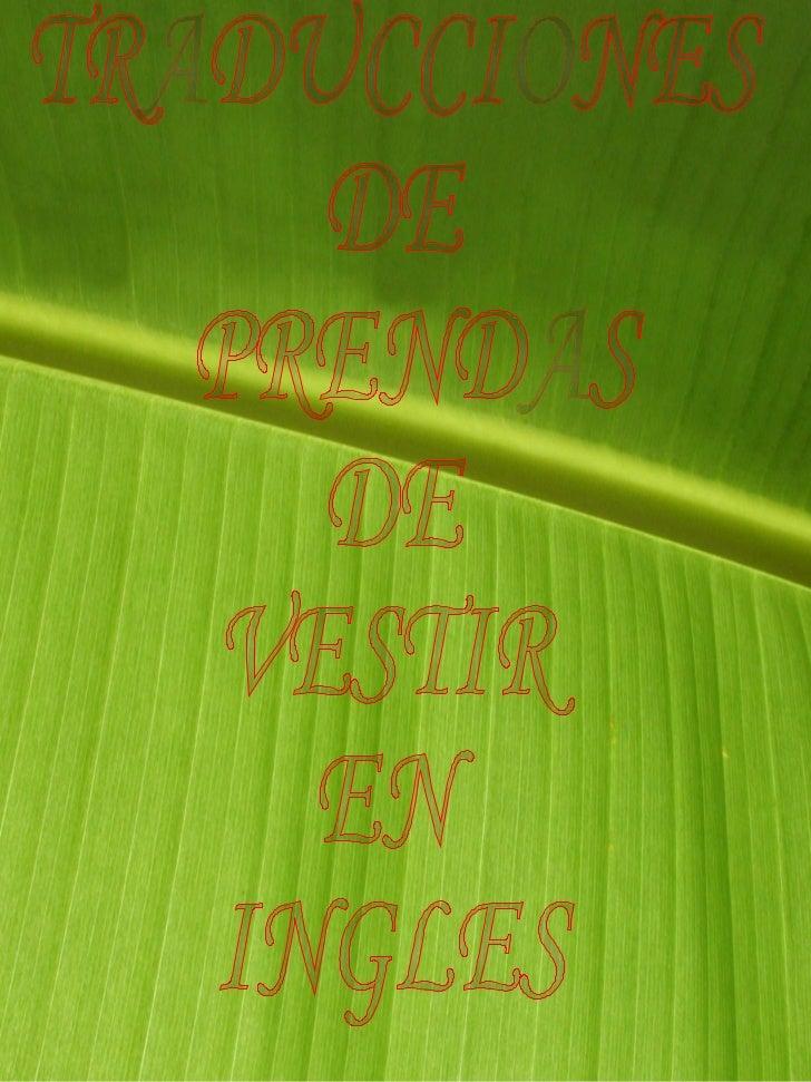 TRADUCCIONES  DE PRENDAS  DE VESTIR  EN  INGLES