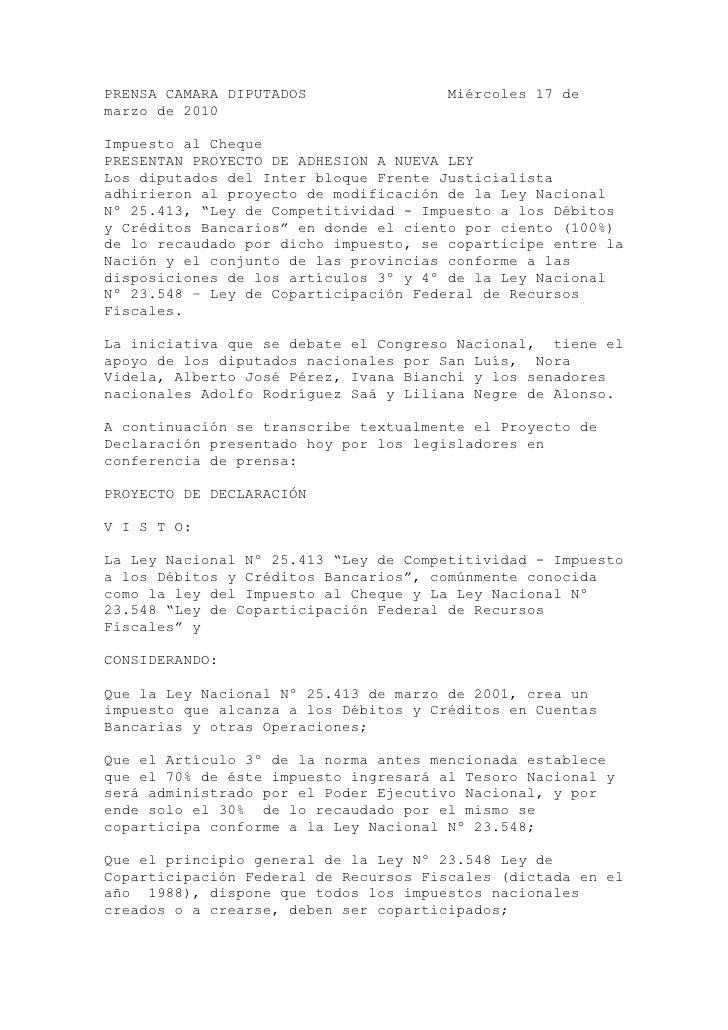 PRENSA CAMARA DIPUTADOS                Miércoles 17 de marzo de 2010  Impuesto al Cheque PRESENTAN PROYECTO DE ADHESION A ...