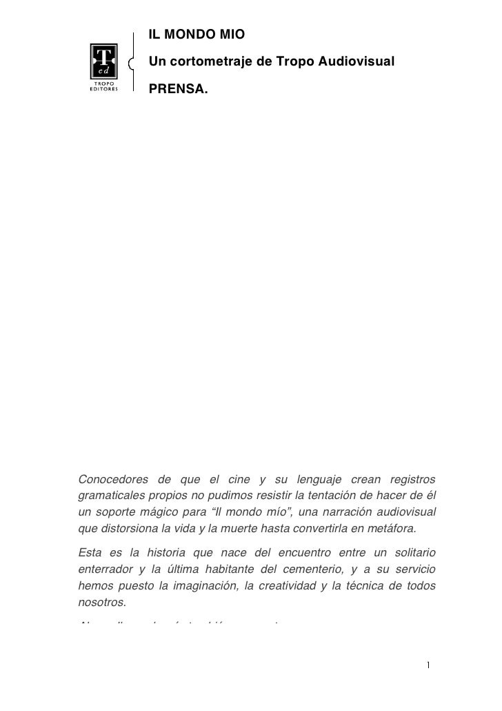 IL MONDO MIO               Un cortometraje de Tropo Audiovisual               PRENSA.              2009     Conocedores de...