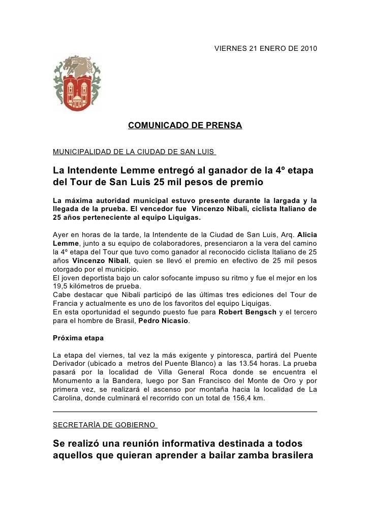 VIERNES 21 ENERO DE 2010                            COMUNICADO DE PRENSA  MUNICIPALIDAD DE LA CIUDAD DE SAN LUIS  La Inten...