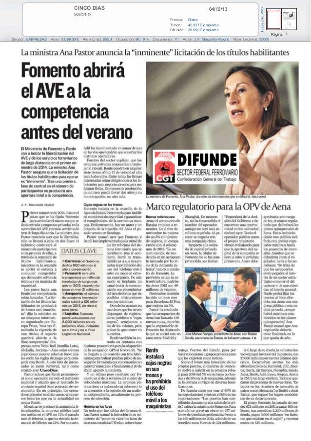 04/12/13  MADRID Prensa: Diaria Tirada: 42.937 Ejemplares Difusión: 30.650 Ejemplares  Cód: 76775221  CINCO DIAS  Página: ...