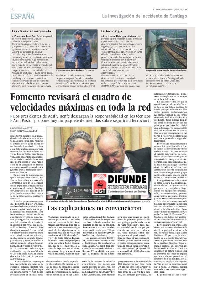 10 EL PAÍS, viernes 9 de agosto de 2013 ESPAÑA El Gobierno quiere revisar el cua- dro de velocidades máximas, es- to es, e...