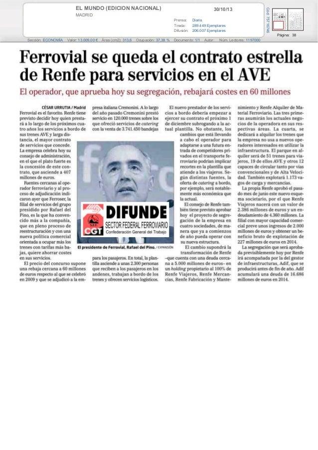 30/10/13  MADRID Prensa: Diaria Tirada: 289.449 Ejemplares Difusión: 206.007 Ejemplares  Cód: 75716746  EL MUNDO (EDICION ...