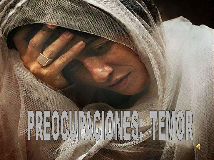 PREOCUPACIONES:  TEMOR<br />