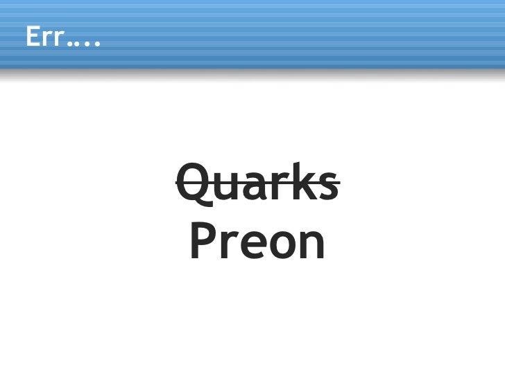 Err....               Quarks           Preon