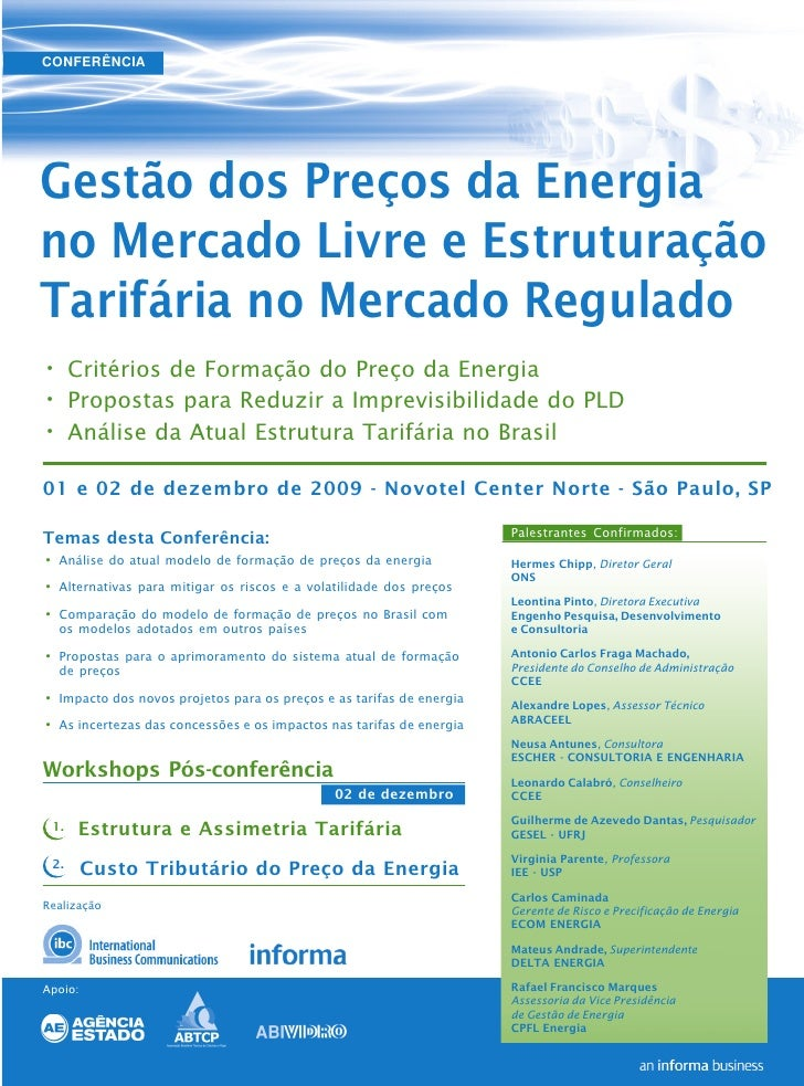 CONFERÊNCIA     Gestão dos Preços da Energia no Mercado Livre e Estruturação Tarifária no Mercado Regulado • Critérios de ...