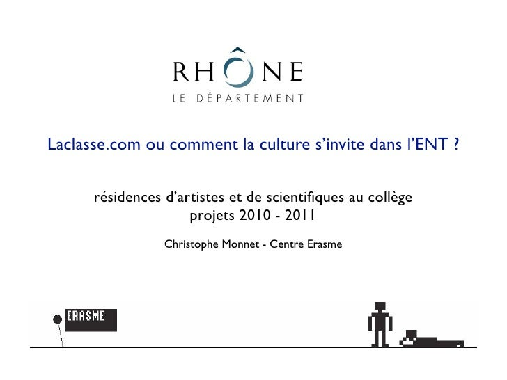 Laclasse.com ou comment la culture s'invite dans l'ENT ?        résidences d'artistes et de scientifiques au collège       ...