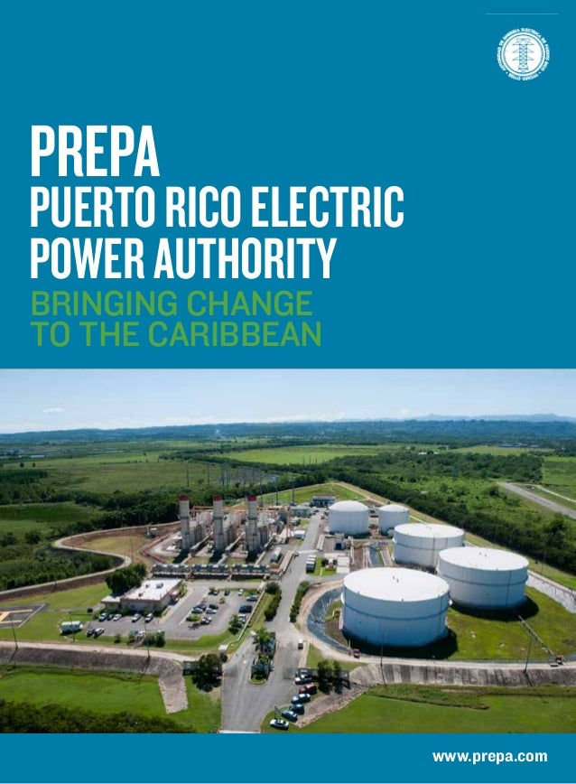 www.prepa.com PREPA PuertoRicoElectric PowerAuthority Bringing change to the Caribbean
