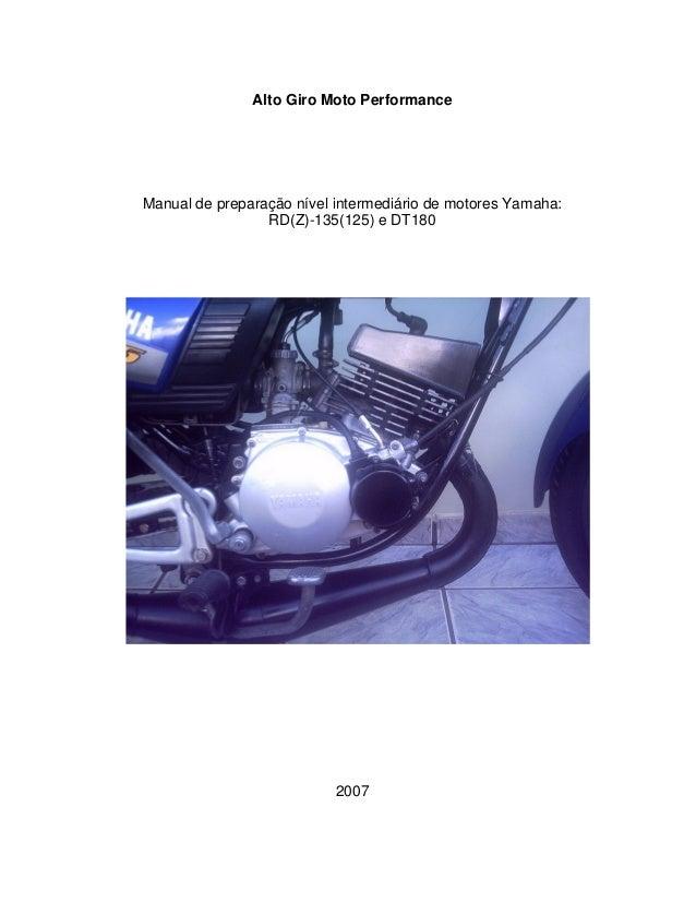 Alto Giro Moto Performance  Manual de preparação nível intermediário de motores Yamaha: RD(Z)-135(125) e DT180  2007