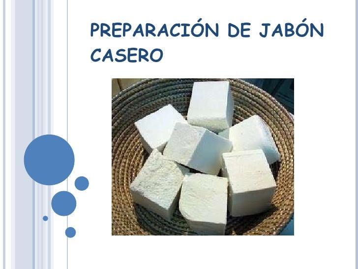 PREPARACIÓN DE JABÓN CASERO