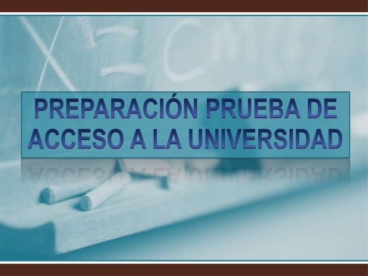 PREPARACIÓN PRUEBA DE ACCESO A LA UNIVERSIDAD<br />