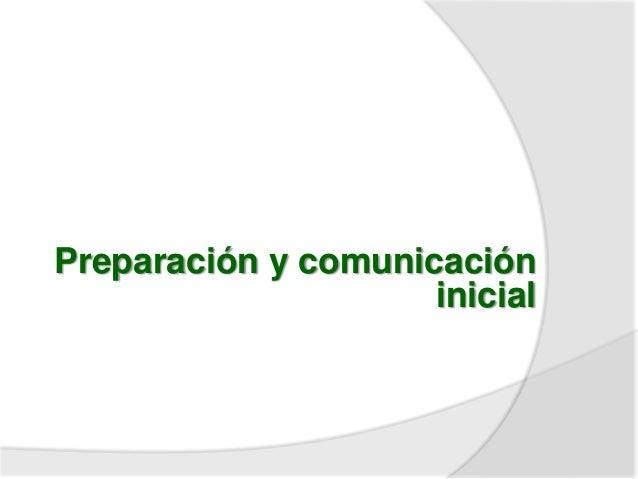 Preparación y comunicación inicial