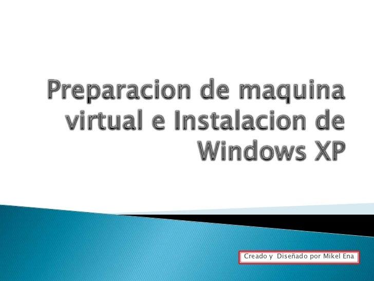Preparacion de maquina virtual e instalacion de windows