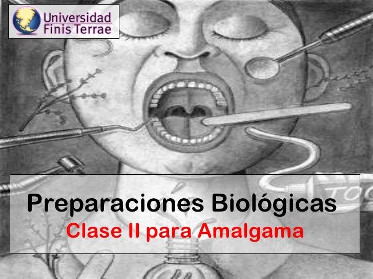 Preparaciones Biológicas para Restauraciones de Amalgama Clase II