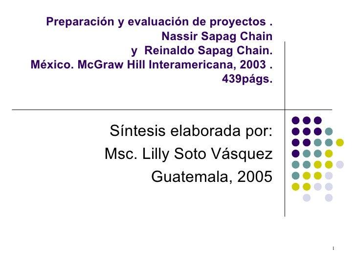 Preparación y evaluación de proyectos . Nassir Sapag Chain y  Reinaldo Sapag Chain.  México. McGraw Hill Interamericana, 2...