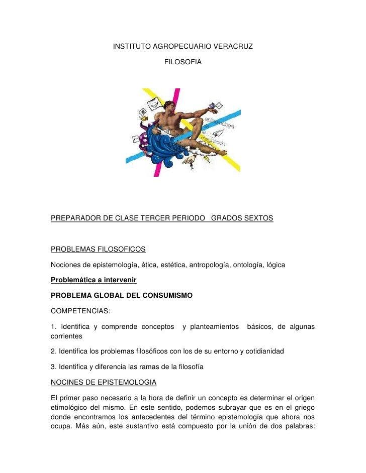 INSTITUTO AGROPECUARIO VERACRUZ                                      FILOSOFIAPREPARADOR DE CLASE TERCER PERIODO GRADOS SE...