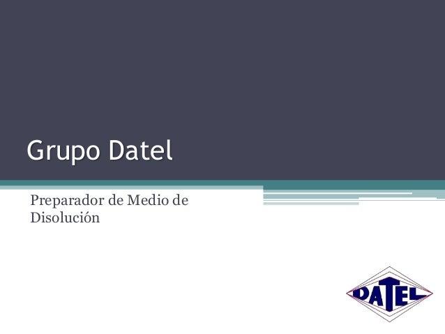 Grupo Datel Preparador de Medio de Disolución
