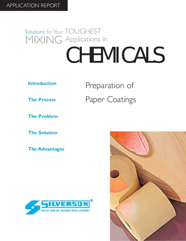 Preparation of Paper Coatings The Advantages Introduction The Process The Problem The Solution HIGH SHEAR MIXERS/EMULSIFIE...