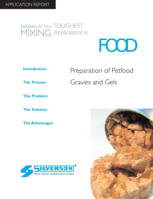 Preparation of Petfood Gravies and Gels The Advantages Introduction The Process The Problem The Solution HIGH SHEAR MIXERS...