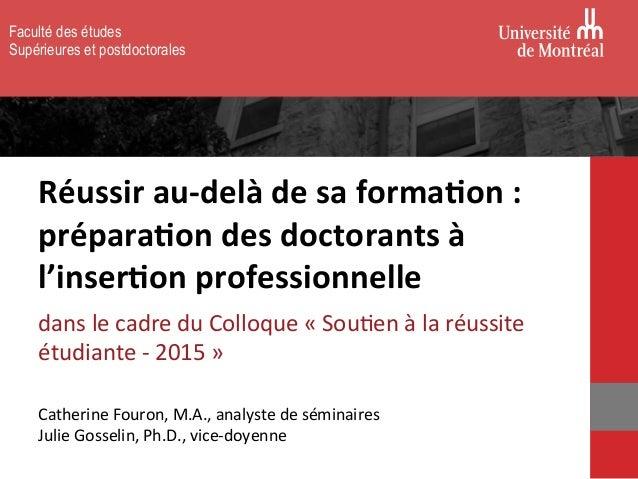Faculté des études Supérieures et postdoctorales Réussir  au-‐delà  de  sa  forma1on  :   prépara1on  des ...