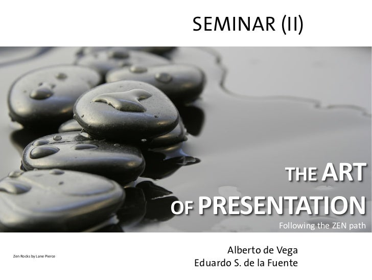 The Art of Presentation II. Following the ZEN path. PREPARATION