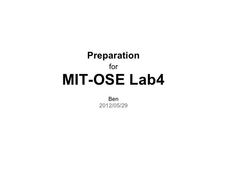 Preparation       forMIT-OSE Lab4       Ben    2012/05/29