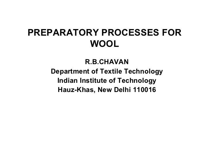 PREPARATORY PROCESSES FOR WOOL R.B.CHAVAN Department of Textile Technology Indian Institute of Technology Hauz-Khas, New D...